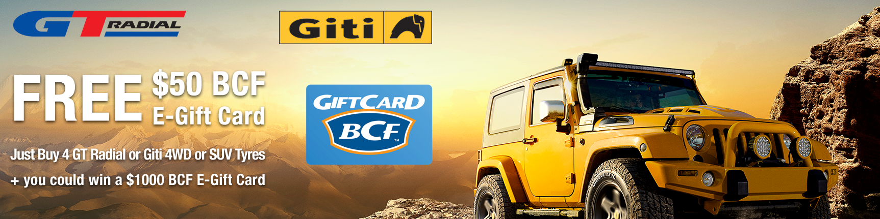 Buy 4 GT Radial or Giti 4WD or SUV Tyres and Receive a $50 BCF E-Gift Card