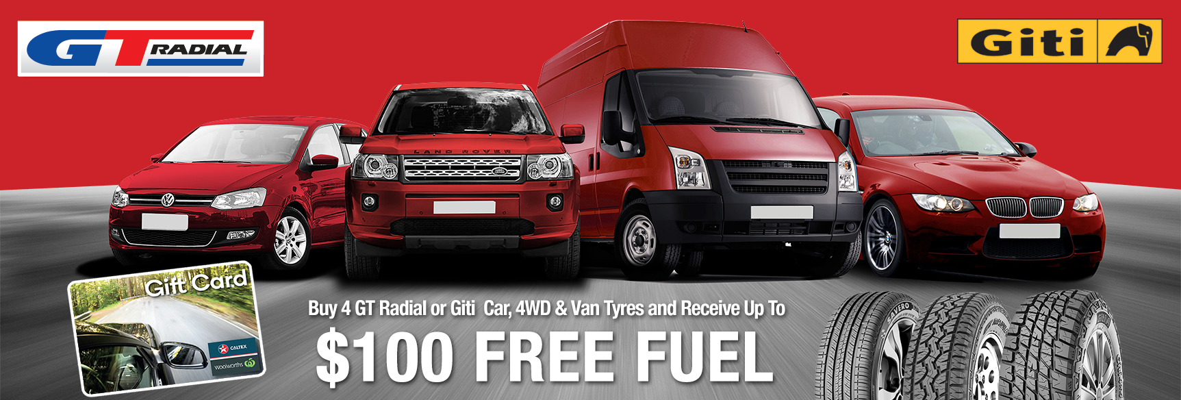 Buy 4 GT Radial or Giti Tyres and Receive Up To $100 Free Fuel